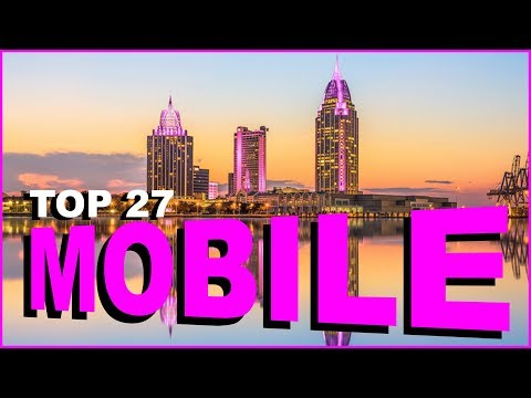 Top 27 Things you NEED to know about MOBILE, ALABAMA