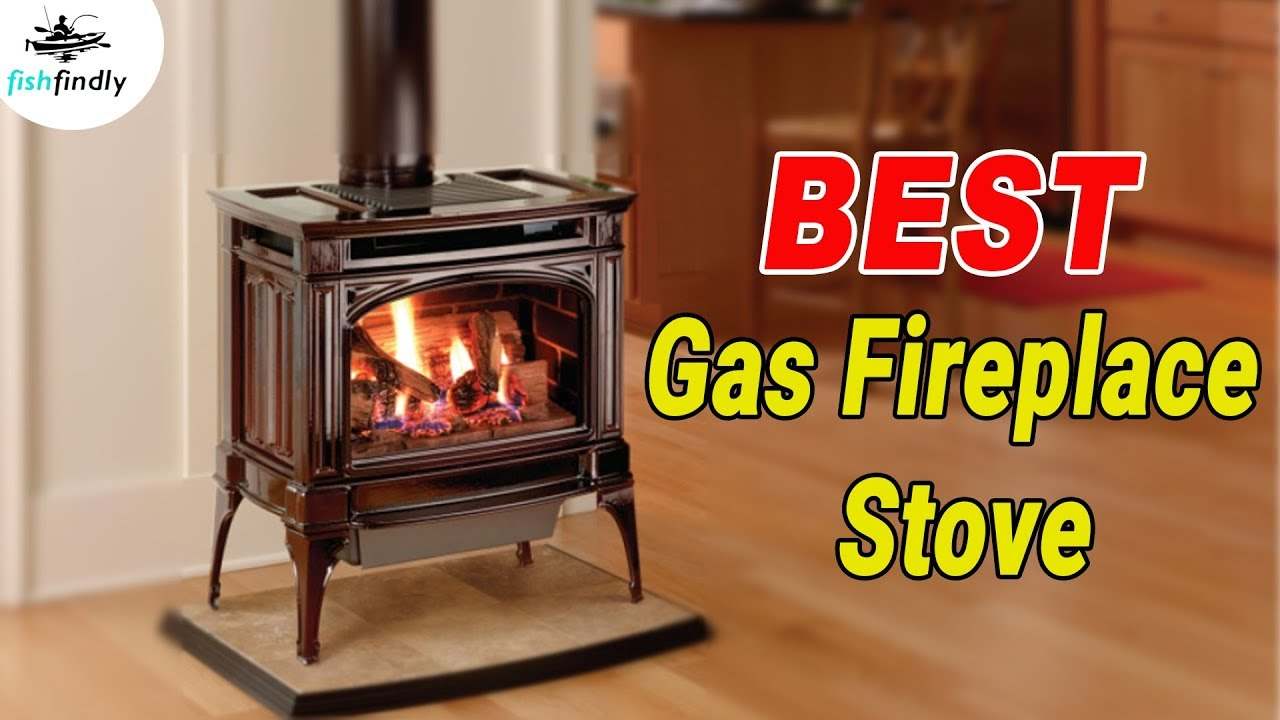 Best Gas Fireplace Stove In 2020 Excellent Products With Extraordinary Quality Youtube