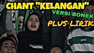 """""""Kelangan"""" Versi Bonek Live Chant Bonek Plus Lirik"""