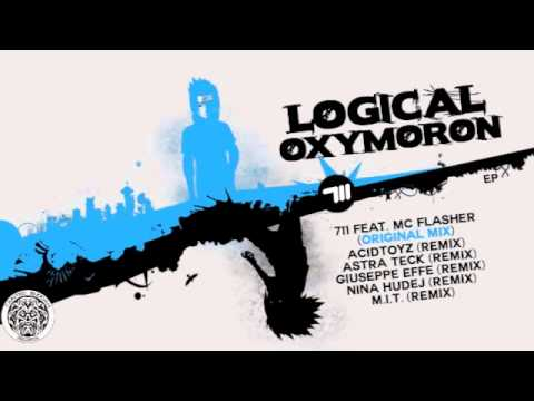 711 feat. MC Flasher - Logical Oxymoron (Astra Teck Remix)