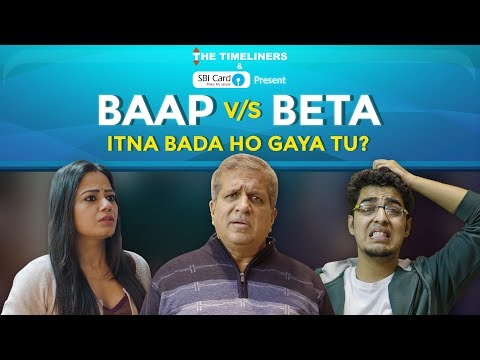 Baap Vs Beta: Itna Bada Ho Gaya Tu? | Ft. Gagan Arora & Darshan Jariwala | The Timeliners