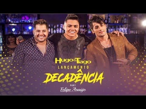 Hugo & Tiago - Decadência - Feat. Felipe Araújo (CLIPE OFICIAL)
