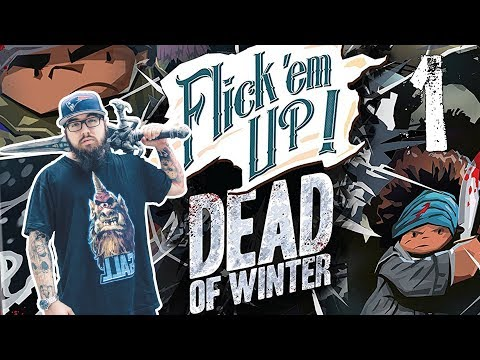 Flick 'Em Up - Dead of Winter | Welcome to city limits! (AZA, Kaci)