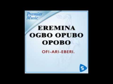 Eremina Ogbu Opubo - Ofiari egberi
