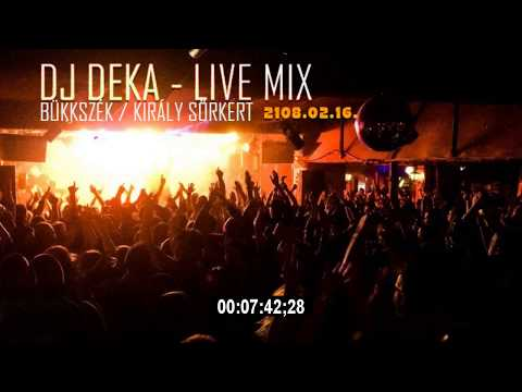 DJ DEKA - Live Mix, Bükkszék - Király Sörkert 2018.02.16.