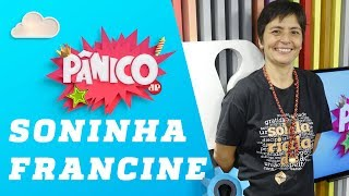 Baixar Soninha Francine - Pânico - 07/05/18