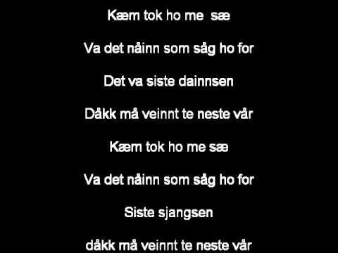 Too far gone - kæm tok ho me sæ (lyrics)