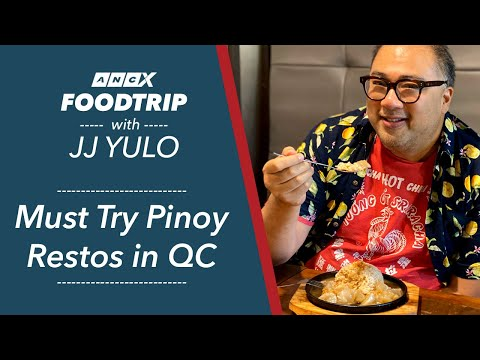 Must Try Filipino Restaurants In Quezon City - Foodtrip W/ JJ Yulo | ANCX