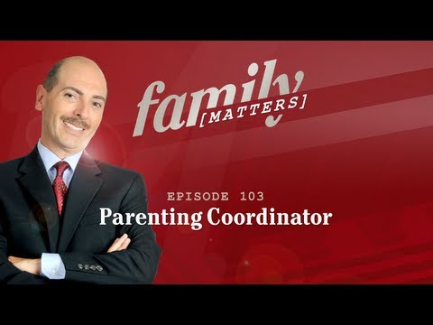 Episode 103 - Parenting Coordinators (discussion with family lawyers)