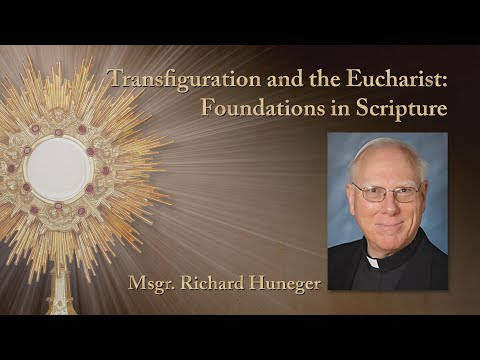 Transfiguration and the Eucharist: Foundations in Scripture