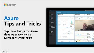 Top three things for Azure developers to watch at Microsoft Ignite 2019