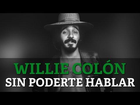 Willie Colon - Sin Poderte Hablar