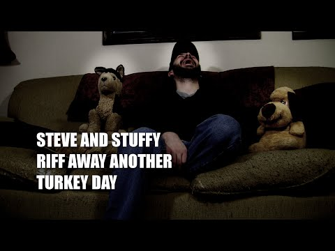 Steve and Stuffy Riff Away Another Turkey Day