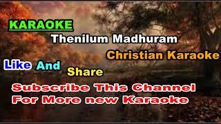 Thenilum madhuram karaoke malayalam christian song