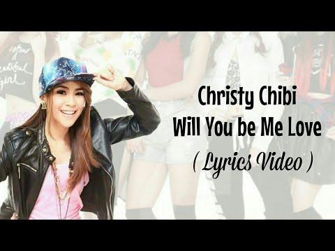 Christy Chibi - Will You Be My Love (Lyrics Video)