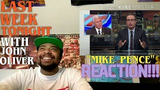 Mike Pence: Last Week Tonight with John Oliver | REACTION!!!