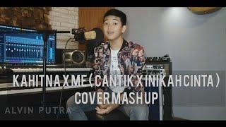 Download CANTIK - INIKAH NAMANYA CINTA (MASHUP by Alvin Putra)