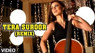 Tera Suroor (Remix) - Himesh Reshammiya Hit Album Song