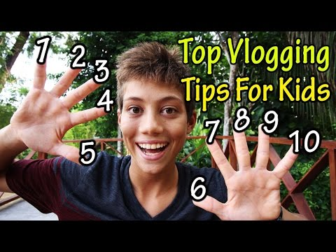 Top 10 Vlogging Tips For KIds - How To Vlog