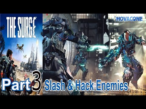 Slash and Hack Enemies | The Surge | Part 3 | Gameplay Live Action Commentary