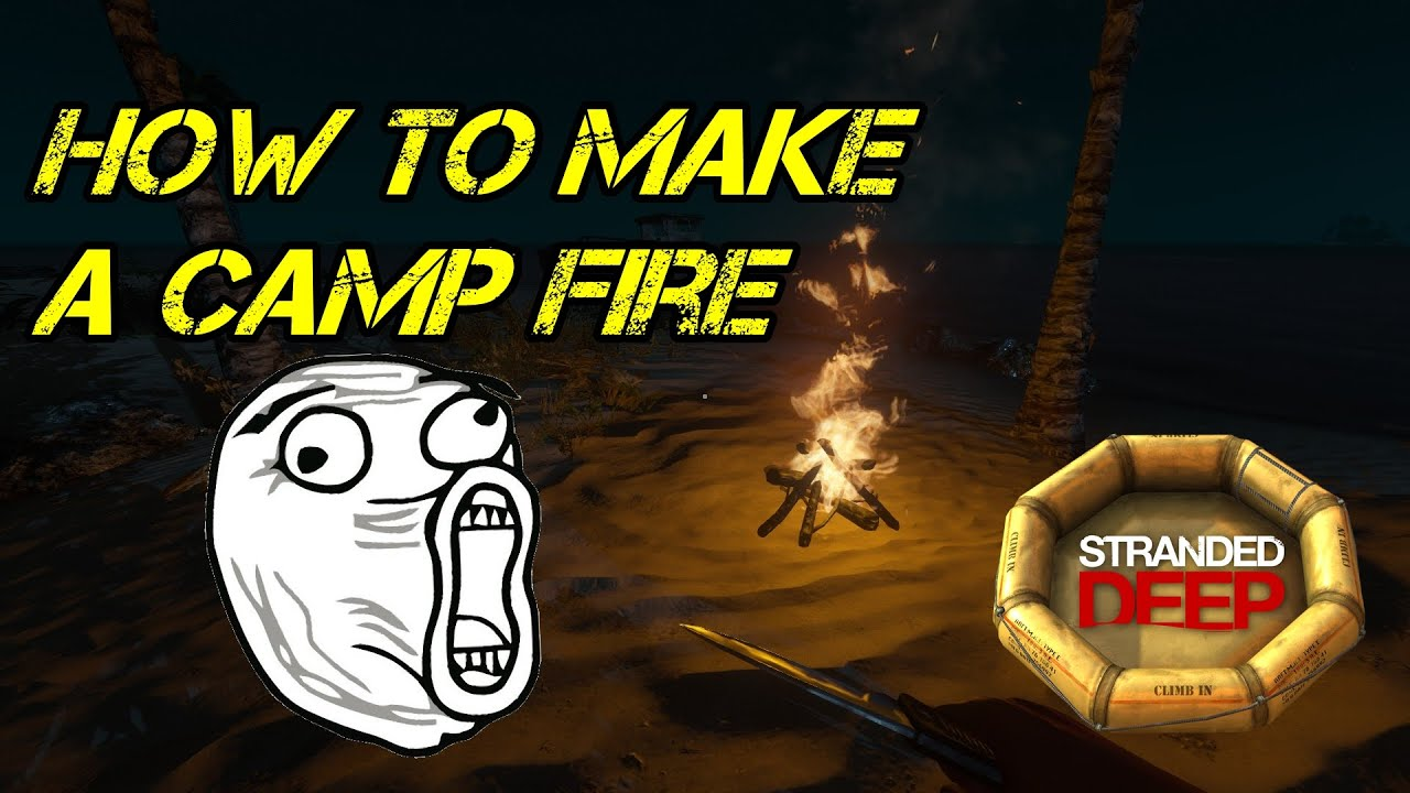 stranded deep how to set fire