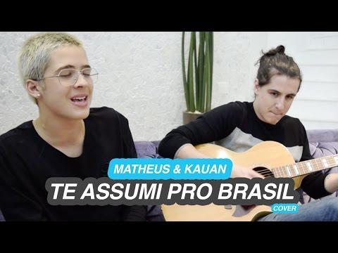 TE ASSUMI PRO BRASIL - MATHEUS & KAUAN (COVER)