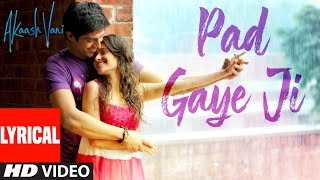 PAD GAYE JI  Lyrical | Akaash Vani | Kartik Aaryan, Nushrat Bharucha | K.K., Sunidhi C, Luv Ranjan