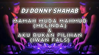 DJ MAMAH MUDA MELINDA & DJ AKU BUKAN PILIHAN IWAN FALS (DJ DONNY SHAHAB)