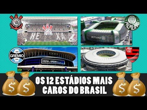 Os 12 Estádios Mais Caros Do Brasil 2017
