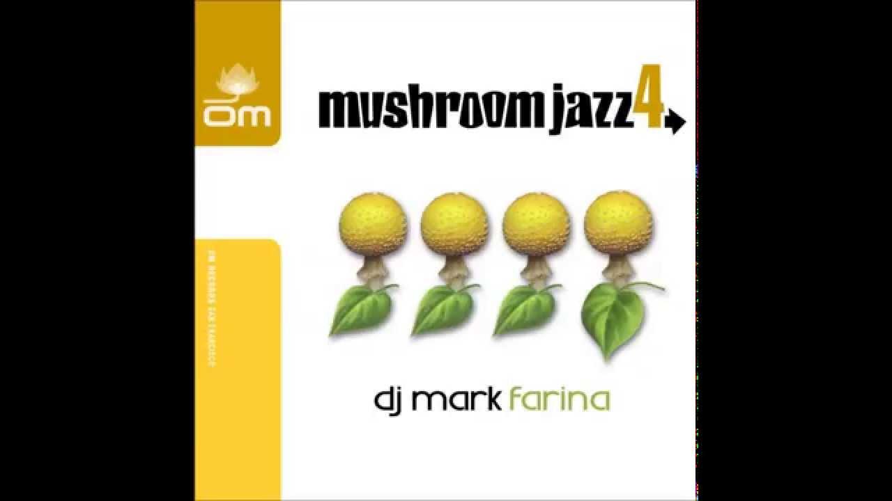 Mushroom jazz 4 dj mark farina