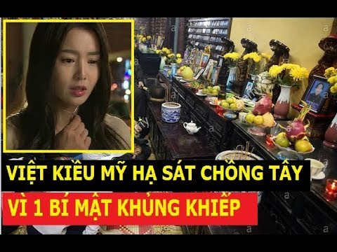 Việt Kiều Mỹ Khử Chồng Tây Vì Bí Mật Khủng Khiếp
