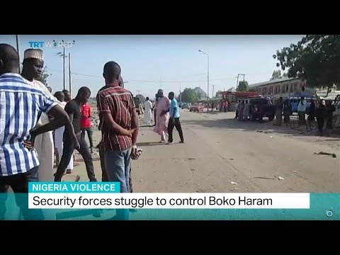 Nigeria Violence: Security forces struggle to control Boko Haram