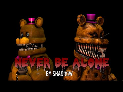 [FNAF SFM] Never Be Alone by Shadrow