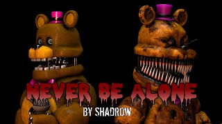 Video [FNAF SFM] Never Be Alone by Shadrow download MP3, 3GP, MP4, WEBM, AVI, FLV Desember 2017