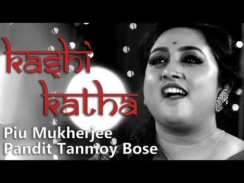 Chalaare - Piu Mukherjee | Pandit Tanmoy Bose | Kashi Katha | Times Music | 2017
