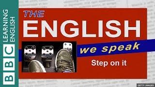Step on it: The English We Speak