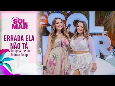 Solange Almeida e Márcia Fellipe – Errada ela não tá (Letra)