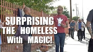 Magician HELPS The Homeless (MAGIC SURPRISE!)
