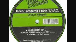 Jaccot Presents Frank T.R.A.X. - Dance Religion (Original Mix)