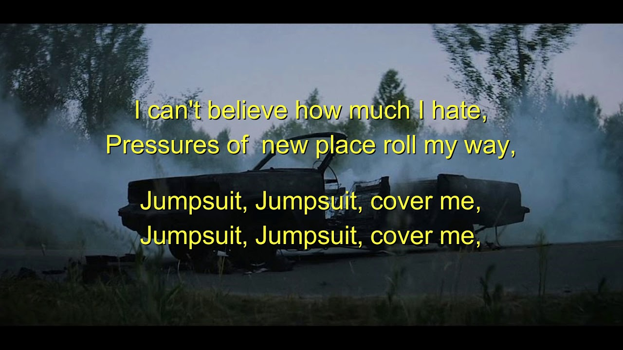 Jumpsuit Twenty One Pilots Lyrics Youtube