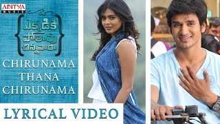 Chirunama Thana Chirunama Lyrical Video || Ekkadiki Pothavu Chinnavada Songs || Nikhil, Hebbah Patel
