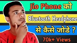 How to connect bluetooth headphone in jio phone part  - 2