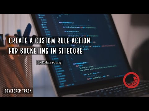 How to Create a Custom Rule Action for Item Bucketing in Sitecore
