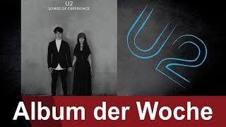 U2 - Songs Of Experience - das Album der Woche auf ROCK ANTENNE
