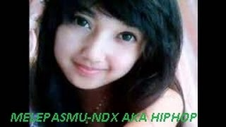 Melepasmu - NDX AKA  Hiphop (Free Copyright)