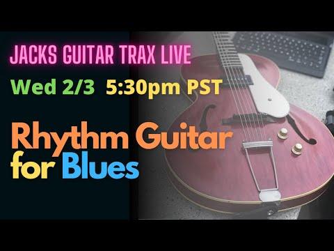 Jacks Guitar Trax Live - Rhythm Guitar for Blues 2/3/21