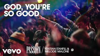 Passion - God, You're So Good (Live/Audio) ft. Kristian Stanfill, Melodie Malone