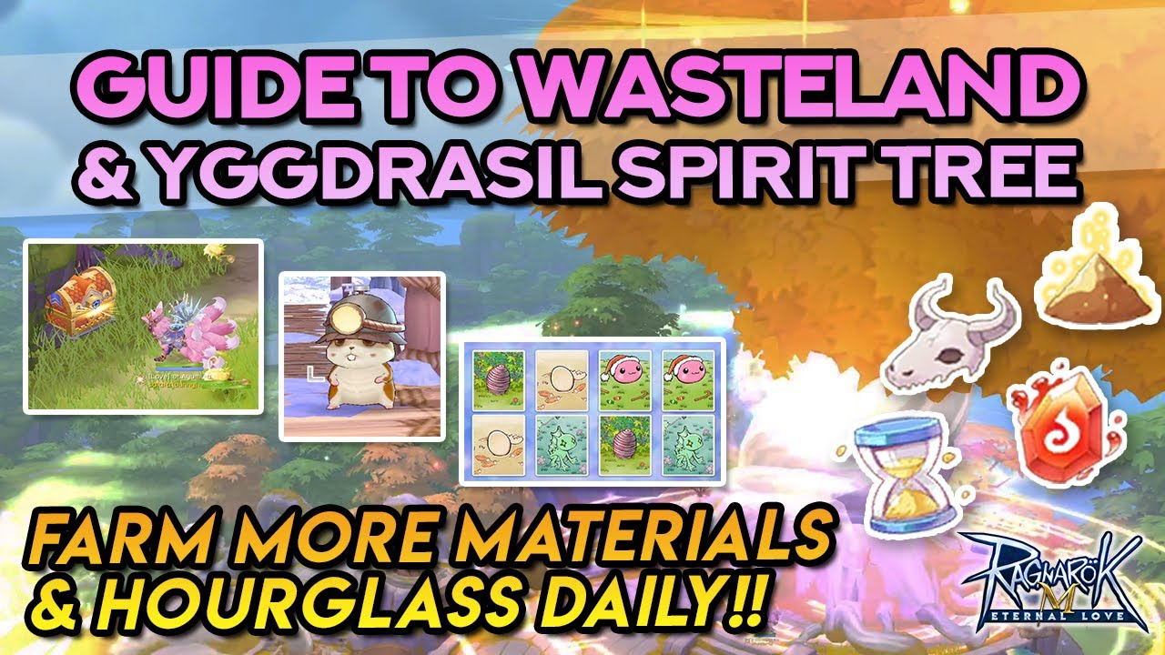 GUIDE TO WASTELAND GAMEPLAY + YGGDRASIL SPIRIT TREE: Farm More Materials & Hourglass Daily!
