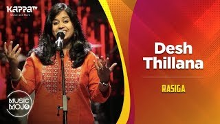 Desh Thillana - Rasiga - Music Mojo Season 6 - Kappa TV