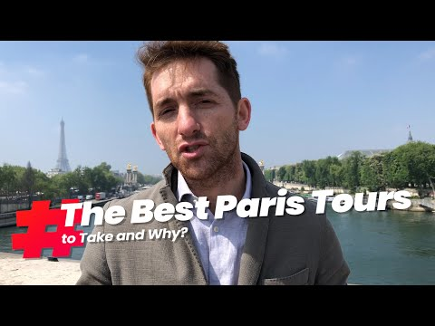 The Best Paris Tours to Take and Why?